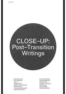"""Close-up: post-transition writings"", Vjera Borozan (editing and book concept), Co-editors: Tereza Jindrová, Jana Kapelová, Miloš Miletić, Mirjana Radovanović, Borbála Szalai and Raluca Voinea, Contributors: Corina L. Apostol, Claudiu Cobilanschi, Miklós Erhardt, Ivana Komanická, Kontekst collective (Vida Knežević and Marko Miletić), József Mélyi, Mileta Mijatović, Igor Mocanu, P.O.L.E., Erik Sikora, Société Réaliste (Ferenc Gróf and Jean-Baptiste Naudy), Tereza Stejskalová, Jan Zálešák and Martin Zet, Translators: Miklós Erhardt, Palo Fabuš, Ivan Gutierrez, Draginja Marić, Novica Petrović, Dániel Sipos and Raluca Voinea, Publisher: Artyčok TV, The Academy of Fine Arts in Prague, Printing house: Tiskárna protisk, Praha, 2014"